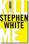 Kill Me | White, Stephen | Signed First Edition Book