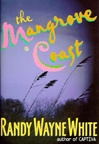 Mangrove Coast, The | White, Randy Wayne | Signed First Edition Book