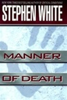 Manner of Death | White, Stephen | First Edition Book