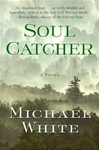 Soul Catcher | White, Michael C. | Signed First Edition Book