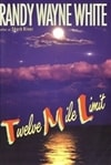 Twelve Mile Limit | White, Randy Wayne | Signed First Edition Book