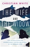White, Christian | Wife & The Widow, The | Signed First Edition Copy