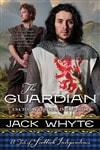 Guardian, The: A Tale of Scottish Independence | Whyte, Jack | Signed First Edition Book