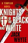 Knights of the Black and White | Whyte, Jack | Signed First Edition Book