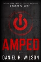 Amped | Wilson, Daniel H. | Signed First Edition Book