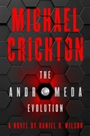 Wilson, Daniel H. | Michael Crichton The Andromeda Evolution | Signed First Edition Copy