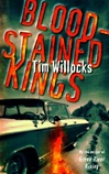 Bloodstained Kings | Willocks, Tim | First Edition Book