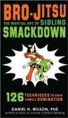 Bro-Jitsu: The Martial Art of Sibling Smackdown | Wilson, Daniel H. | Signed 1st Edition Mass Market Paperback Book