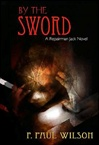 By the Sword | Wilson, F. Paul | Signed Limited Edition Book