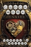 Wilson, Daniel H. | Clockwork Dynasty, The | Signed First Edition Book
