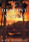 Deepest Water, The | Wilhelm, Kate | Signed First Edition Book