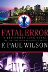 Wilson, F. Paul - Fatal Error (Signed First Edition)
