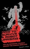 Wilson, Daniel H. | How to Survive a Robot Uprising | Signed 1st Edition Mass Market Paperback Book