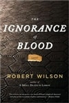 Ignorance of Blood, The | Wilson, Robert | Signed First Edition Book