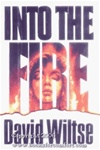 Into the Fire | Wiltse, David | First Edition Book