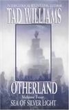 Otherland: Sea of Silver Light | Williams, Tad | Signed First Edition Book