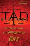 Sleeping Late on Judgement Day | Williams, Tad | Signed First Edition Book