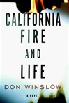 California Fire and Life | Winslow, Don | Signed First Edition Book
