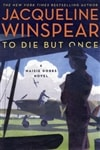 To Die but Once | Winspear, Jacqueline | Signed First Edition Book