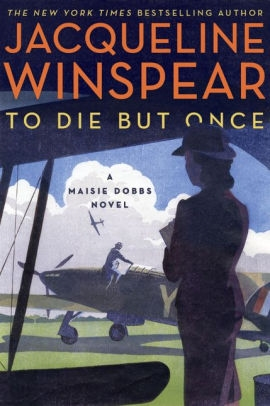 To Die but Once by Jacqueline Winspear