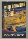 Winslow, Don - While Drowning in the Desert (Signed First Edition)