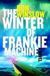 Winter of Frankie Machine, The | Winslow, Don | Signed First Edition Book