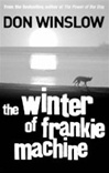 Winter of Frankie Machine, The | Winslow, Don | Signed 1st Edition UK Trade Paper Book