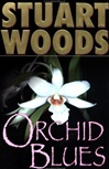 Orchid Blues | Woods, Stuart | First Edition Book