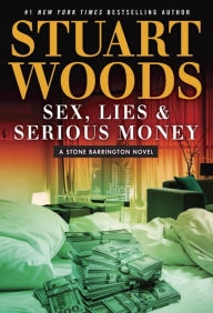 Sex, Lies, and Serious Money by Stuart Woods