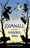 Domnall and the Borrowed Child | Wrigley, Sylvia Spruck | First Edition Trade Paper Book