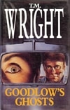 Goodlow's Ghost | Wright, T.M. | First Edition UK Book