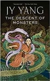 The Descent of Monsters by JY Yang | First Edition Trade Paper Book