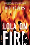Youers, Rio | Lola on Fire | Signed First Edition Book