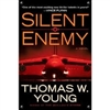 Young, Thomas W. - Silent Enemy (Signed First Edition)