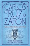 Zafon, Carlos Ruiz - Watcher in the Shadows, The (Signed Limited, UK)