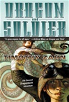 Zahn, Timothy - Dragon and Soldier (Signed First Edition)